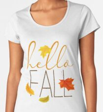 Hello Fall Hand Lettered Typography Women's Premium T-Shirt
