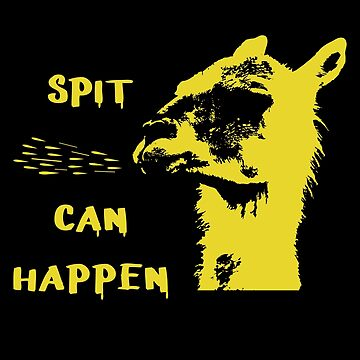 Spit-Can-Happen by inkedtee