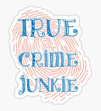 True Crime Junkie Sticker