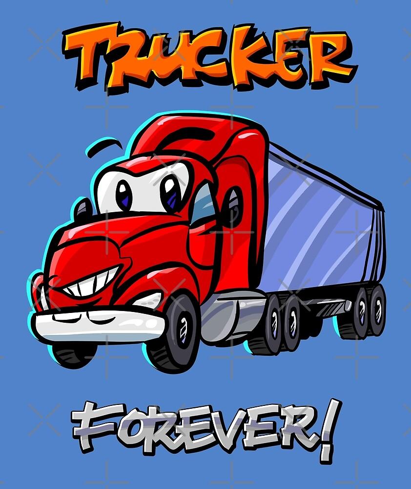 Trucker Forever - Kawaii Cartoon Car by Elkin Grueso