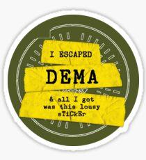 I escaped DEMA Sticker