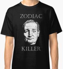 Ted Cruz is the Zodiac Killer  Classic T-Shirt