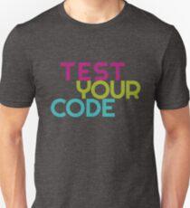 Test your code Unisex T-Shirt