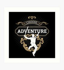 Choose Adventure Art Print
