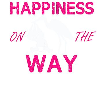 Happiness on the Way T-Shirt by RadTechdesigns