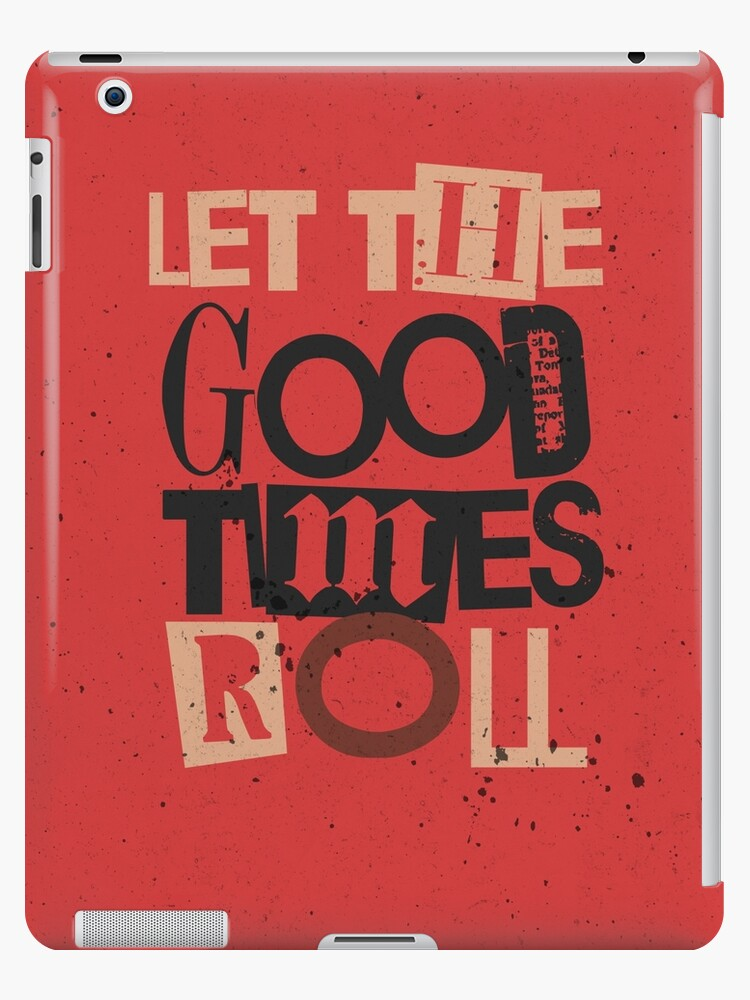 Quote - Let the good times roll by Adarve  Photocollage
