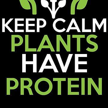 Keep calm plants have protein Vegan Veggie Desing by Design123