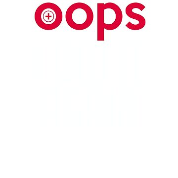 Oops I did It Again T-shirt by RadTechdesigns