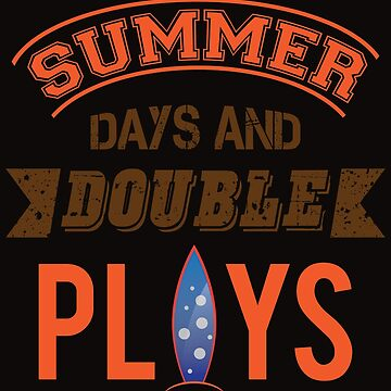 Summer Days And Double Plays by SixtieShirts