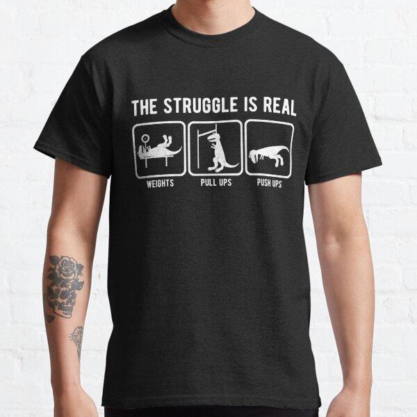 Der Kampf ist echtes T-Rex Fitnessstudio Training Classic T-Shirt