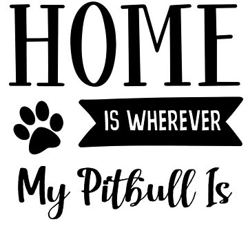 Pitbull Home is by mclaurin612