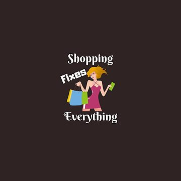 Shopping fixes everything by cbboy
