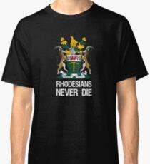 Rhodesians sterben nie Classic T-Shirt