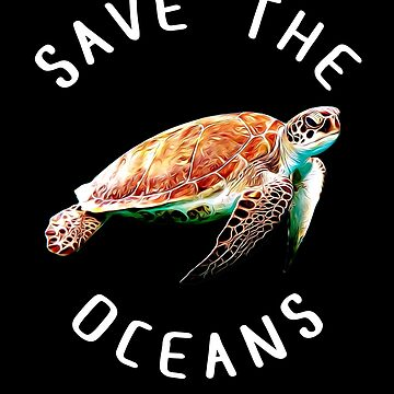 Save the oceans   Sea turtle   Wildlife conservation by jcaladolopes
