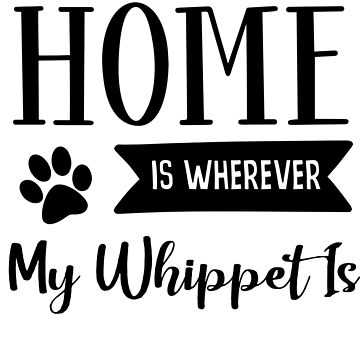 whippet home is by mclaurin612