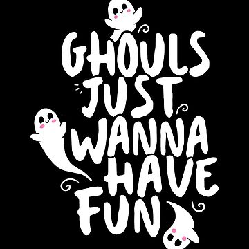 Cute Halloween Shirt, Ghouls Just Wanna Have Fun by BootsBoots
