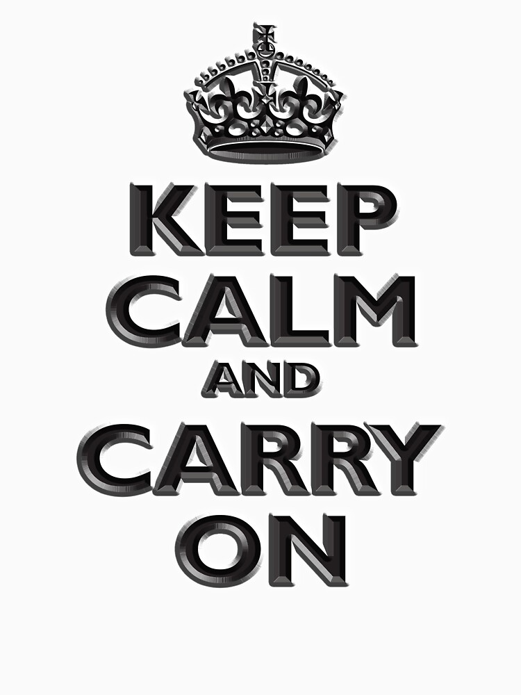 Keep Calm & Carry On, Be British! (Chisel), UK, WW2, WWII, Propaganda by TOMSREDBUBBLE