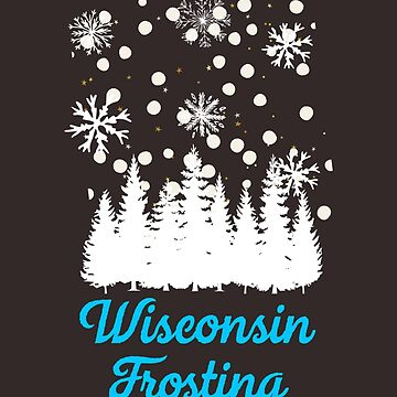 Wisconsin Frosting Pretty Winter T-Shirt by spinningvisions