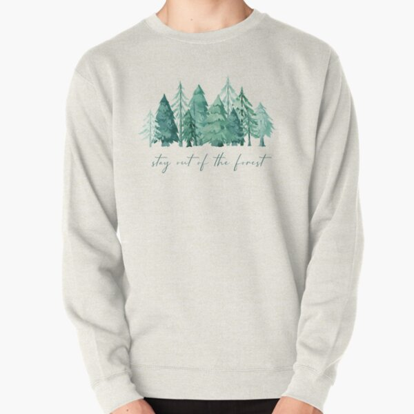 Stay out of the forest - My Favorite Murder Podcast, Stay Sexy Don't Get Murdered, SSDGM, True Crime, Murderino, MFM, Karen Kilgariff, Georgia Hardstark, Serial Killers, Patriarchy Pullover Sweatshirt