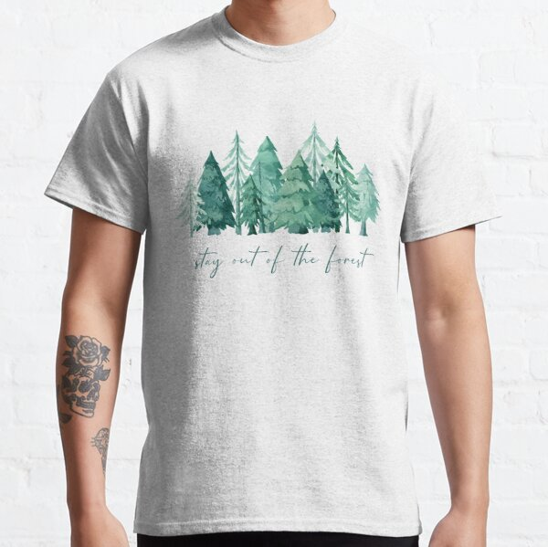 Stay out of the forest - My Favorite Murder Podcast, Stay Sexy Don't Get Murdered, SSDGM, True Crime, Murderino, MFM, Karen Kilgariff, Georgia Hardstark, Serial Killers, Patriarchy Classic T-Shirt