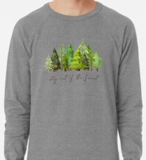 Stay out of the forest - My Favorite Murder Podcast, Stay Sexy Don't Get Murdered, SSDGM, True Crime, Murderino, MFM, Karen Kilgariff, Georgia Hardstark, Serial Killers, Patriarchy Lightweight Sweatshirt