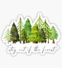 Stay out of the forest - My Favorite Murder Podcast, Stay Sexy Don't Get Murdered, SSDGM, True Crime, Murderino, MFM, Karen Kilgariff, Georgia Hardstark, Serial Killers, Patriarchy Sticker