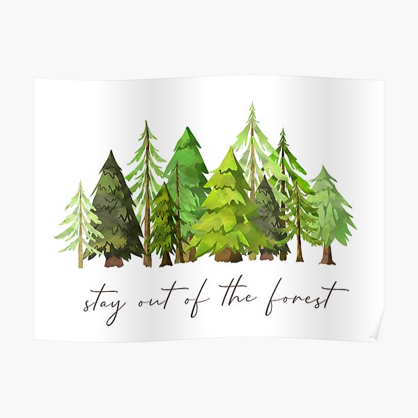 Stay out of the forest - My Favorite Murder Podcast, Stay Sexy Don't Get Murdered, SSDGM, True Crime, Murderino, MFM, Karen Kilgariff, Georgia Hardstark, Serial Killers, Patriarchy Poster