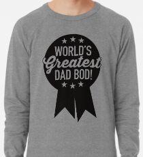 World's Greatest Dad Bod! Lightweight Sweatshirt
