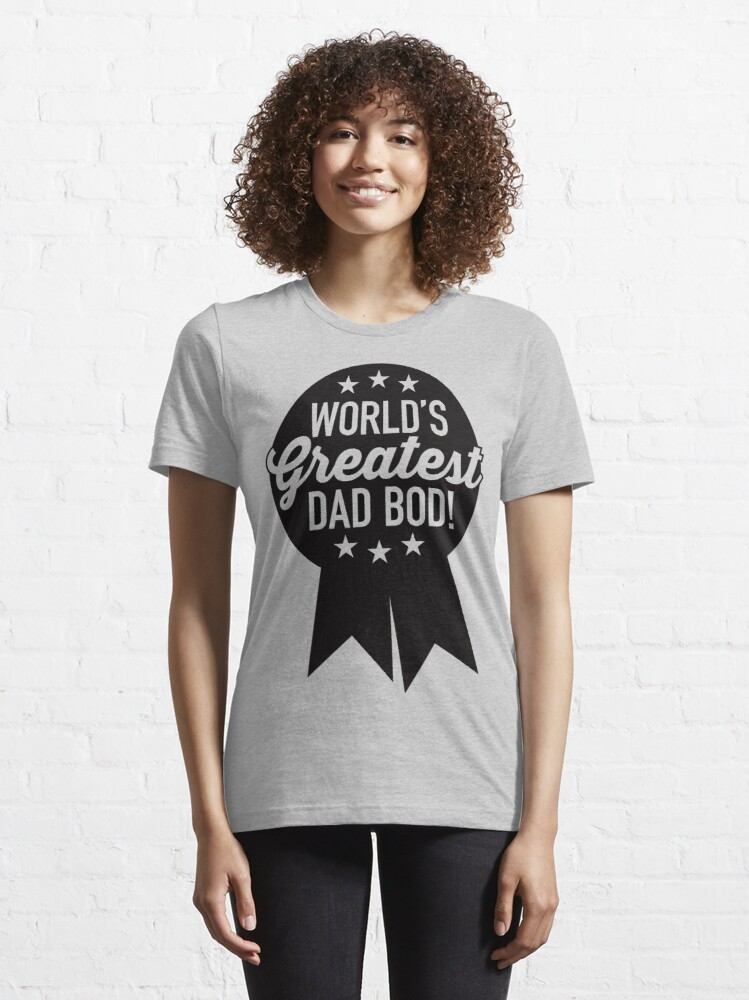 Alternate view of World's Greatest Dad Bod! Essential T-Shirt
