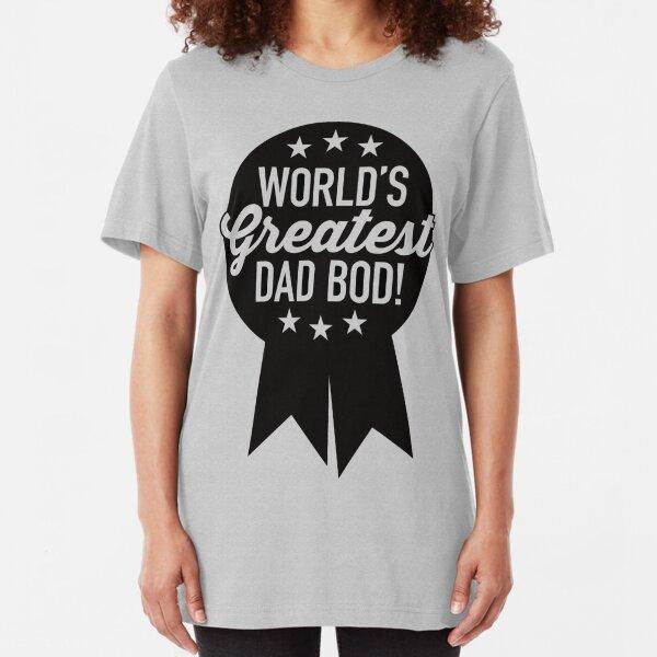 World's Greatest Dad Bod! Slim Fit T-Shirt