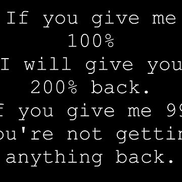 If you give me 100%, I'll give you 200% by Merius
