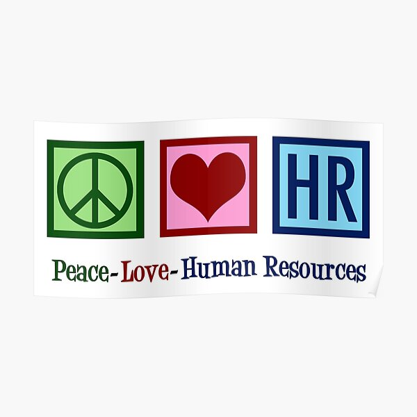 Peace Love HR Human Resources Poster