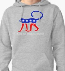 Let's Not Monkey This Up! Pullover Hoodie