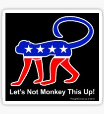 Let's Not Monkey This Up! Sticker
