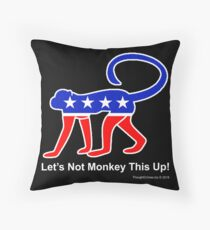 Let's Not Monkey This Up! Throw Pillow