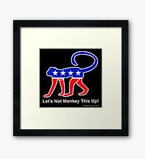 Let's Not Monkey This Up! Framed Print
