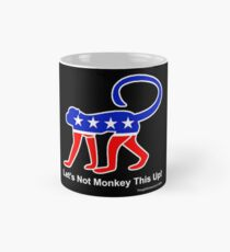 Let's Not Monkey This Up! Mug
