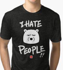 I Hate People! Tri-blend T-Shirt