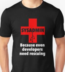 SYSADMIN: Because even developers need rescuing Unisex T-Shirt