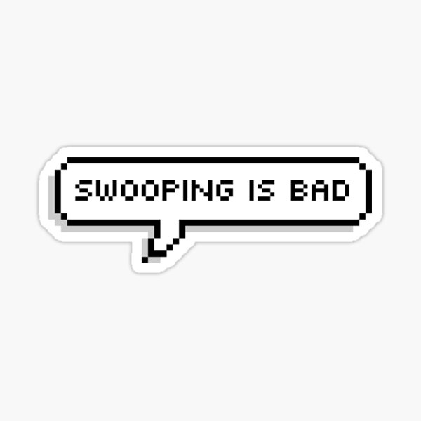Swooping Is Bad Sticker
