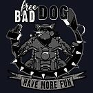 Free Bad Dog have more fun... by romansart