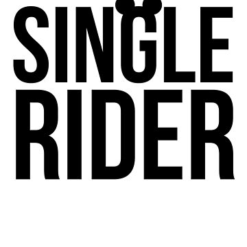 Single Rider by thattaragirl