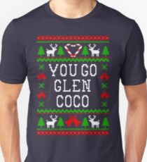 You Go Glenn Coco - Mean Girls Quote - Ugly Christmas Sweater Style Unisex T-Shirt