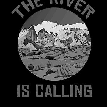 The River Is Calling by TomGiantDesigns
