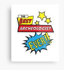 The best Archeologist ever, #Archeologist  Metal Print