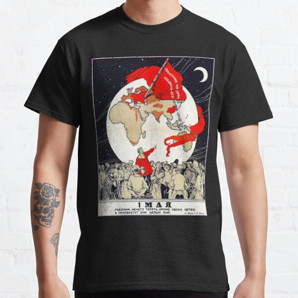 May 1st - Proletarians of all countries unite! Classic T-Shirt
