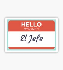El Jefe  - My Name is The Boss  Sticker
