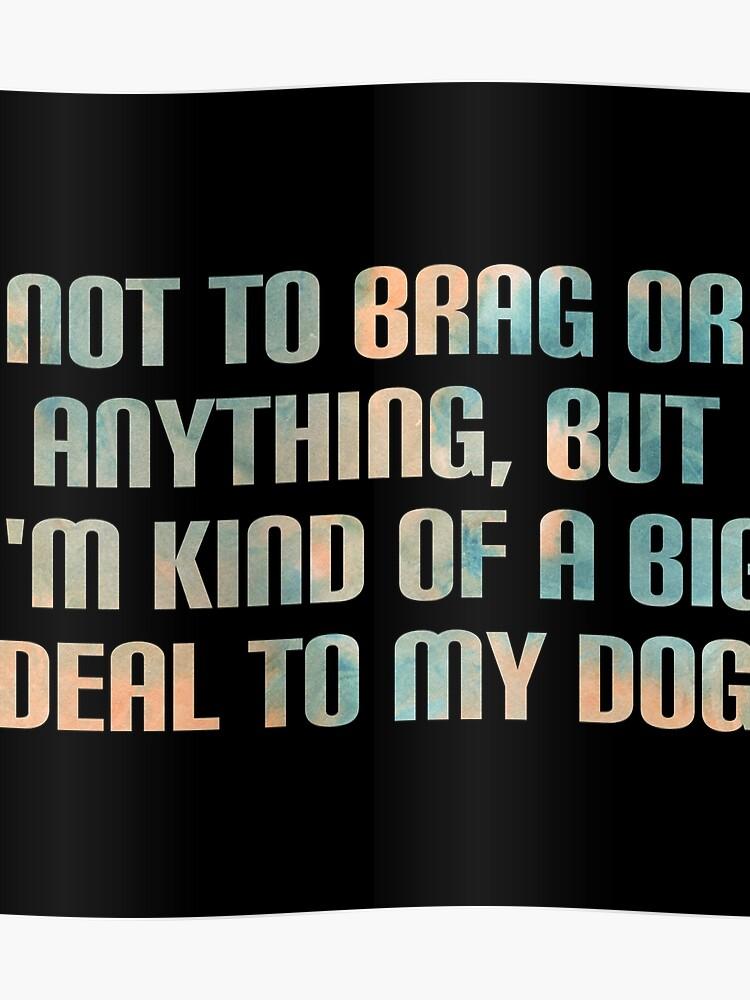 funny dog sayings doggo quote | Poster