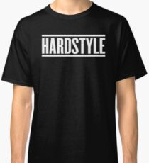 Hardstyle  Classic T-Shirt