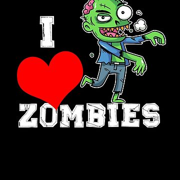 I Love Zombies Halloween by TomGiantDesigns